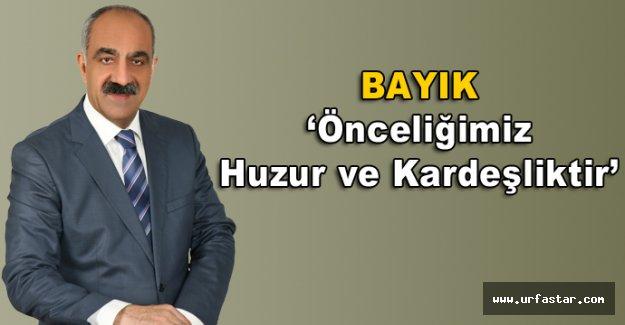 BAYIK ' Önceliğimiz Huzur ve Kardeşliktir'