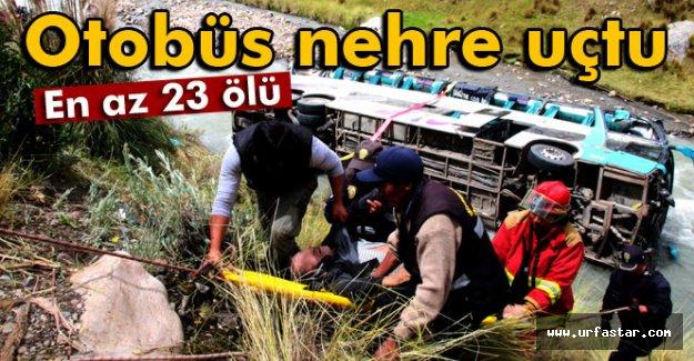 Otobüs nehre uçtu: En az 23 ölü
