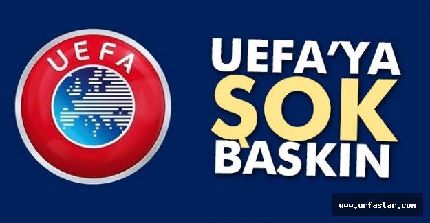 UEFA'ya şok baskın!