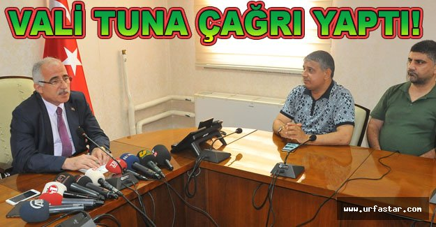 Vali Tuna: Gözünün yaşına bakmayın