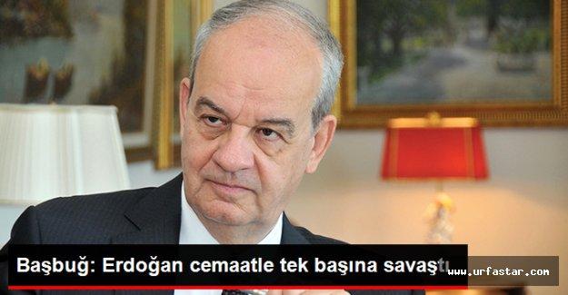 Başbuğ'un Erdoğan hakkındaki flaş açıklamaları