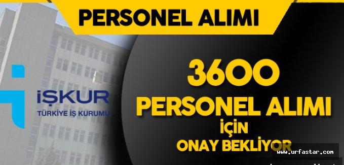 İŞKUR, 3600 personel alımı için onay bekliyor