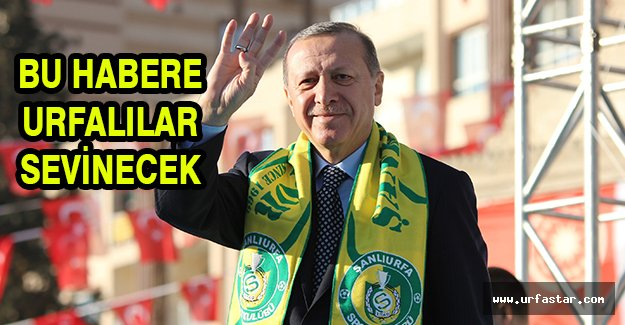 Cumhurbaşkanı Erdoğan'dan Urfa talimatı...
