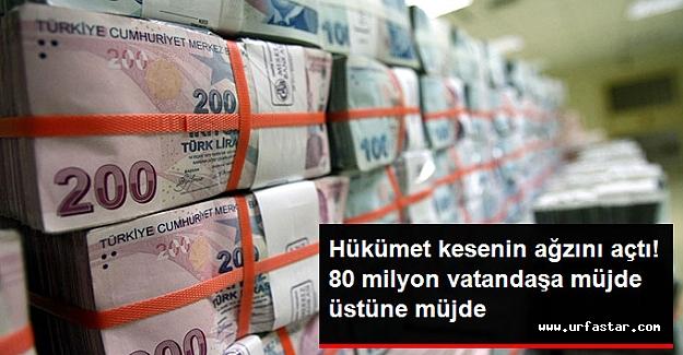 Hükümet kesenin ağzını açtı! 80 milyona müjde