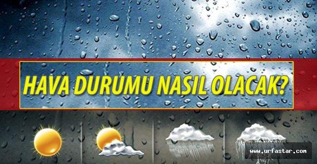 Urfa'da hava nasıl olacak?