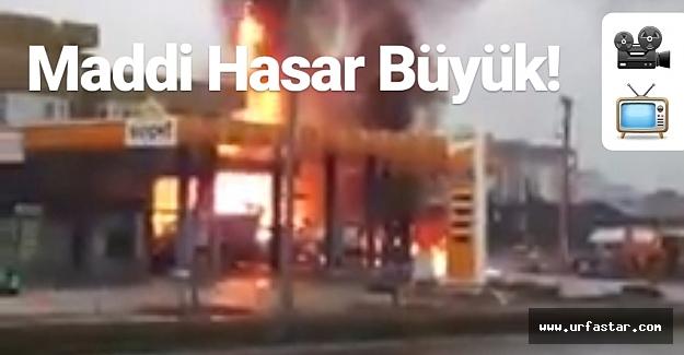 Bozova'da petrol istasyonu böyle yandı!..