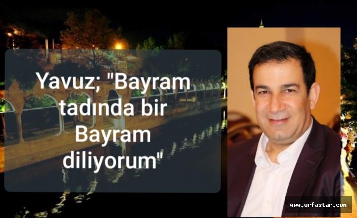 Başkan Yavuz'dan Bayram mesajı...