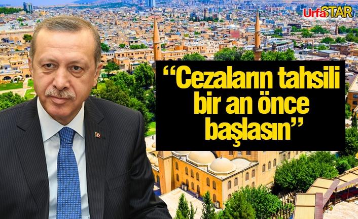 Erdoğan'dan Urfalıları yakından ilgilendiren talimat...
