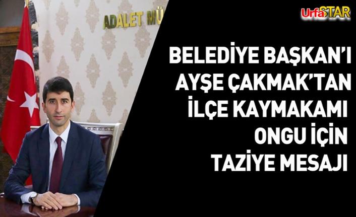 Başkan Çakmak'tan taziye mesajı