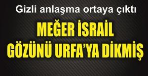 İsrail#039;in hedefinde Urfa var...