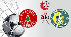 Ümraniye-Urfaspor maçıyla ilgili flaş gelişme…