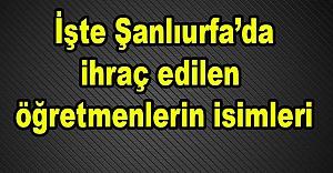Urfa'da onlarca öğretmen ihraç edildi