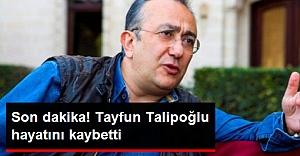 Gazeteci Talipoğlu vefat etti