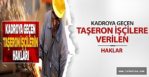 Kadroya Geçen Taşeron İşçilere Verilen Haklar!