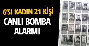 Emniyet alarma geçti: Canlı bomba listesi