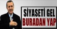 Erdoğan: 'Siyaseti gel burada yap'