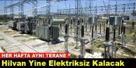 Hilvan Yine Elektriksiz Kalacak