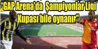 Şanlıurfa, Süper Kupa için kenetlendi