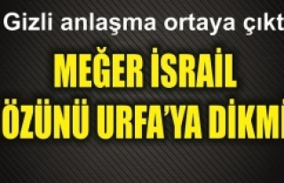 İsrail'in hedefinde Urfa var...
