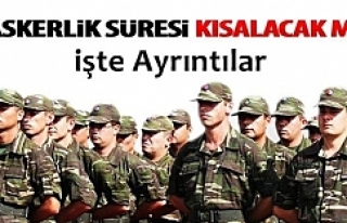 Bakan'dan kısa askerlik açıklaması...