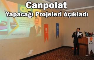 Canpolat, 'Projelerimizi vatandaşlarımızdan...