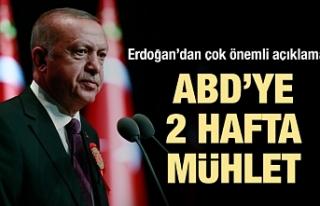 Erdoğan ABD'ye süre tanıdı!
