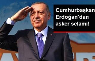 Bir selamda Cumhurbaşkanı Erdoğan'dan...