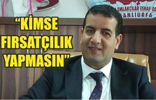 ŞUTEM Başkanı Tokmak'tan fırsatçılara tepki...