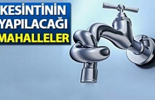 Eyyübiye'de 3 mahallede sular kesilecek!