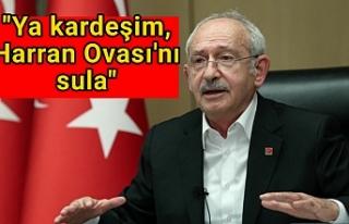 Kılıçdaroğlu'ndan Harran çıkışı