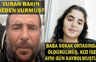 Babayı vuranların da, kızının da akibeti belli...