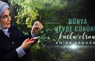Emine Erdoğan'dan Dünya Çevre Günü mesajı