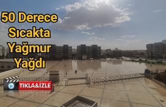 Urfa'da 50 derece sıcakta yağmur yağdı