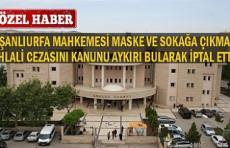 KOVİD19 Cezası Şanlıurfa'da Yargıdan Döndü!