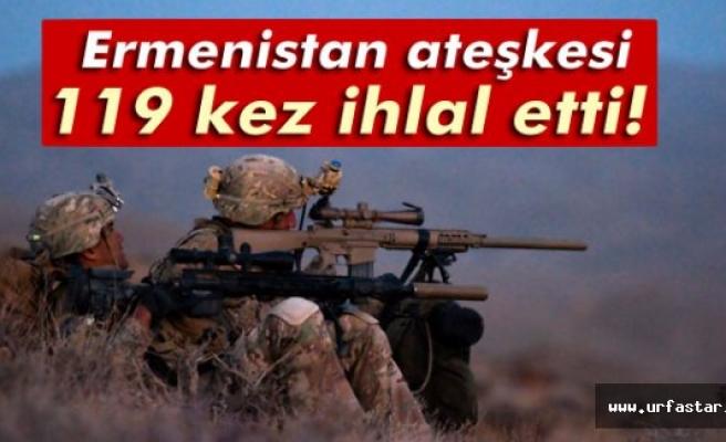 Ermenistan ateşkesi ihlal ediyor