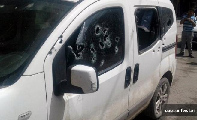 Urfa'da araca silahlı saldırı