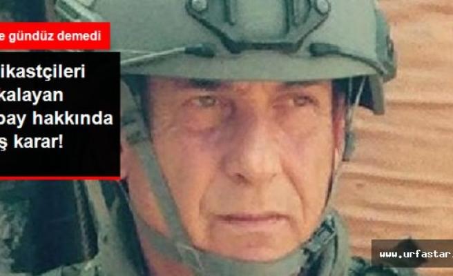 Suikastçileri yakalayan Albayla ilgili flaş karar