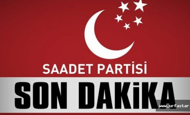İşte Saadet Partisinin Urfa aday listesi..