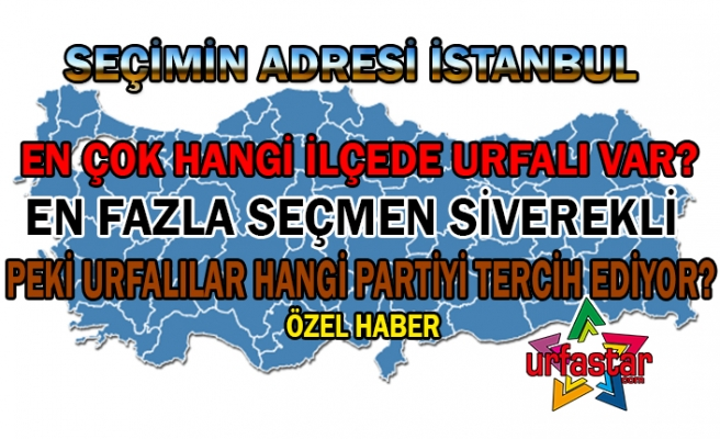 İstanbul'da Urfalılar denge olacak...