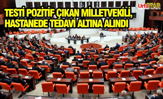 Urfa Milletvekili korona virüse yakalandı