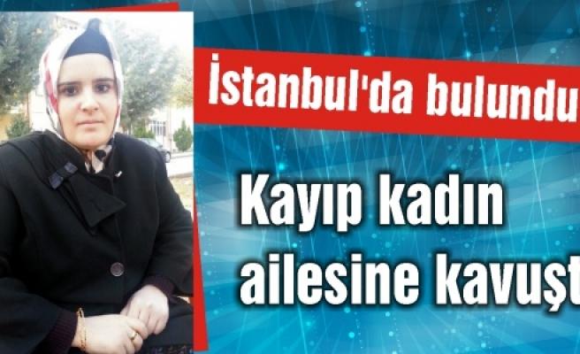 Kayıp kadın İstanbul'da bulundu