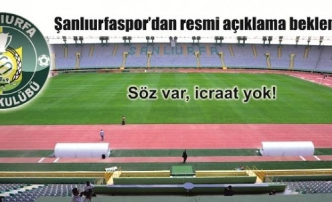 Urfaspor'a verilen sözler balon çıktı