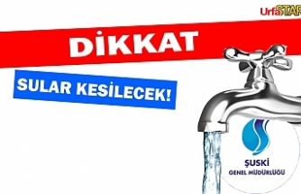 Urfa'da iki gün sular kesilecek