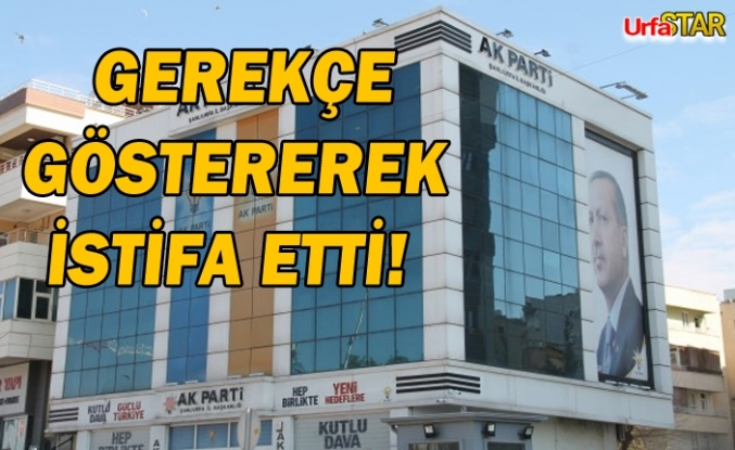 Urfa AK Parti'de istifa depremi!
